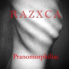 Razxca - Pranomorphiliac (November 2013) http://razxca.livejournal.com/5145.html