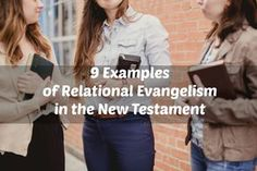 Critics point out that relational evangelism may not be a biblical form of evangelism. Read here to see how to answer that.