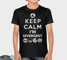 """""""Keep Calm, I'm Divergent"""" Divergent T-Shirt   Men's, Women's, and Kid's Sizes from Boots Tees."""