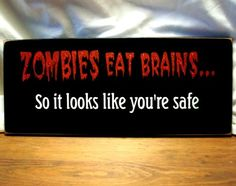ZOMBIES Eat Brains Undead Sign Wood Halloween by CountryWorkshop, $15.95