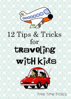 12 Tips for Traveling with Kids via Free Time Frolics #travel #tips