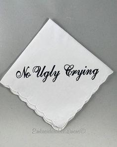No Ugly Crying™ Handkerchief the Perfect Bridesmaid Gift