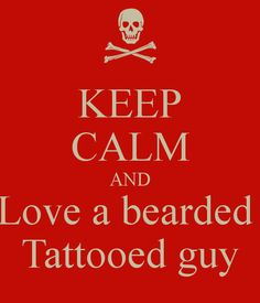 Love the beard and ink