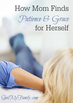 It feels like all my patience goes to my children and there's none left for me. I liked this idea about how to have grace and patience with yourself. www.spoilmyfamily.com