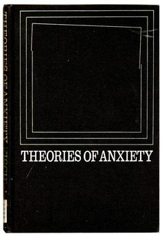Theories of Anxiety. William F. Fischer. 1970.