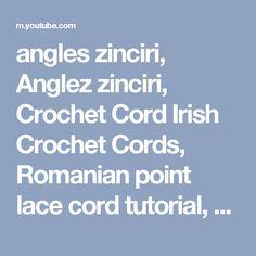 angles zinciri, Anglez zinciri, Crochet Cord Irish Crochet Cords, Romanian point lace cord tutorial, - YouTube Crochet Cord, Point Lace, Irish Crochet, Cords, Angles, Youtube, Ropes, Cable