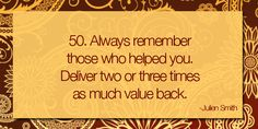 Always remember those who helped you