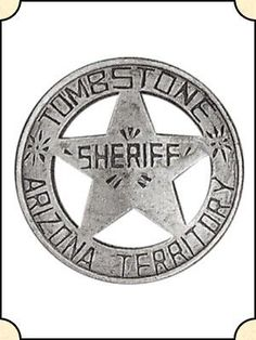 Circle with Pierced star badge, Tombstone Arizona Territory Sheriff's Badge. Heavy duty and antiqued for that perfect aged look. Sheriff Badge, Police Badges, Armadura Ninja, Plane Drawing, Tombstone Arizona, Law Enforcement Badges, Logos Retro, Western Cowboy, Western Decor