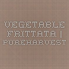 Vegetable Frittata | PUREHARVEST