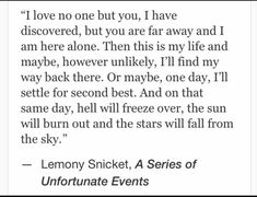 Another from Lemony Snicket : infp Poem Quotes, Words Quotes, Wise Words, Life Quotes, Sayings, Peace Quotes, Faith Quotes, Pretty Words, Beautiful Words