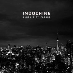 Black City Parade Indochine| CD NEUF