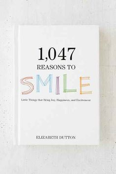 Reasons To Smile: Little Things That Bring Joy, Happiness, And Excitement By Elizabeth Dutton - Urban Outfitters Books To Buy, I Love Books, Good Books, Books To Read, My Books, Best Poetry Books, Book Club Books, Book Nerd, Book Lists
