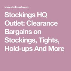 Stockings HQ Outlet: Clearance Bargains on Stockings, Tights, Hold-ups And Online Lingerie, Hold Ups, Tights, Stockings, Navy Tights, Socks, Panty Hose, Pantyhose Legs, Hosiery