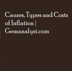 Causes, Types and Costs of Inflation to the economy Goods And Services, Economics, Type, Finance