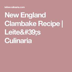 New England Clambake Recipe | Leite's Culinaria