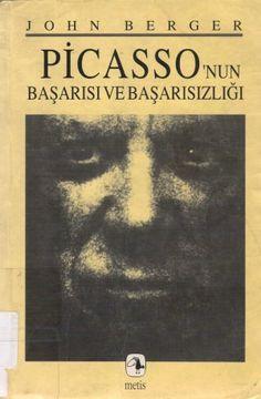 John Berger - Picasso'nun Başarısı ve Başarısızlığı Classic Literature, Classic Books, Books To Read, My Books, Reading Books, John Berger, Old Movie Posters, The Book Thief, Success And Failure