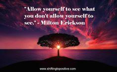The great Milton Erickson http://www.shiftingtopositive.com