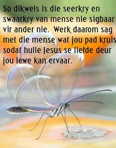Inspirational Thoughts, Positive Thoughts, Positive Quotes, Uplifting Christian Quotes, Uplifting Quotes, Family Quotes, Life Quotes, Inspiration For The Day, Afrikaanse Quotes