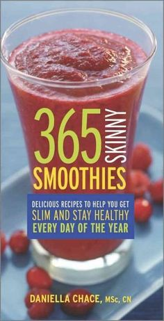 365 skinny smoothies : delicious recipes to help you get slim and stay healthy every day of the year by Daniella Chace. Medical nutrition therapist Daniella Chace has a seasonal smoothie-a-day to help readers stay healthy burn fat and keep it off Juice Smoothie, Smoothie Drinks, Smoothie Recipes, Diet Drinks, Nutrition Drinks, Smoothie Cleanse, Detox Recipes, Drink Recipes, Soup Recipes