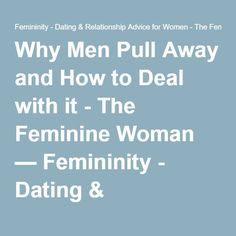 Women pull away from men why Women Are