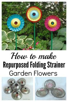 Add some whimsy to your garden by making these repurposed folding strainer steamer flowers.