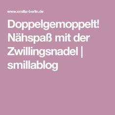 Doppelgemoppelt! Nähspaß mit der Zwillingsnadel | smillablog Tricks, Diy And Crafts, Clever, Sewing, Twins, Tutorials, Round Round, Handarbeit, Projects