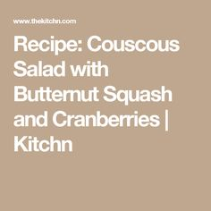 Recipe: Couscous Salad with Butternut Squash and Cranberries | Kitchn