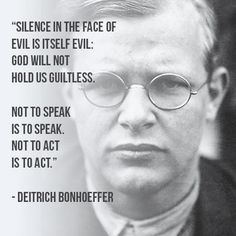 Silence In The Face Of Evil Is Evil Itself
