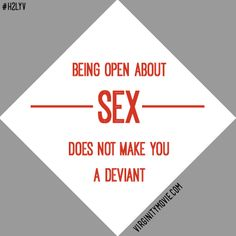 Being open about sex does not make you a deviant. http://virginitymovie.com