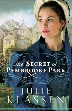 The Secret of Pembrooke Park by Julie Klassen ~Summary~ Abigail Foster is the practical daughter. She fears she will end up a spinster, especially as she has little dowry, and the one man she thoug…