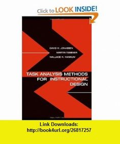 Task Analysis Methods for Instructional Design (9780805830866) David H. Jonassen, Martin Tessmer, Wallace H. Hannum , ISBN-10: 0805830863  , ISBN-13: 978-0805830866 ,  , tutorials , pdf , ebook , torrent , downloads , rapidshare , filesonic , hotfile , megaupload , fileserve