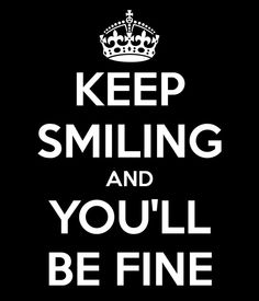 Keep smiling, and you'll be fine. ✯ //(^‿^) ✯