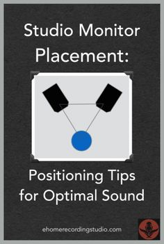 Studio Monitor Placement: Positioning Tips for Optimal Sound http://ehomerecordingstudio.com/studio-monitor-positioning/