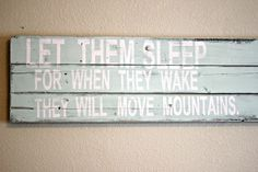 They will move mountains nursery sign.