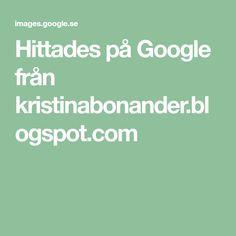 Hittades på Google från kristinabonander.blogspot.com