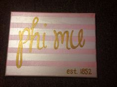 Phi Mu canvas- metallic paint