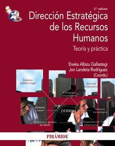 Dirección estratégica de los recursos humanos : teoría y práctica / coordinadores, Eneka Albizu Gallastegi, Jon Landeta Rodríguez