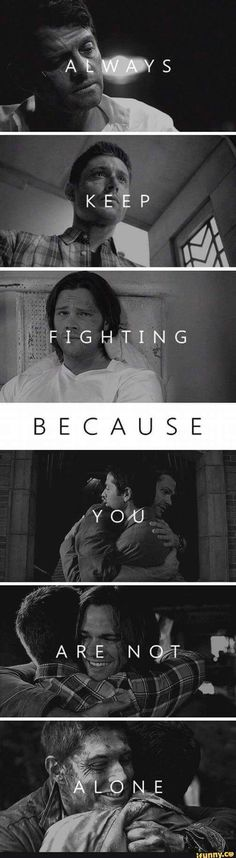 Always keep fighting because you are not alone #AKF #SPNFamily