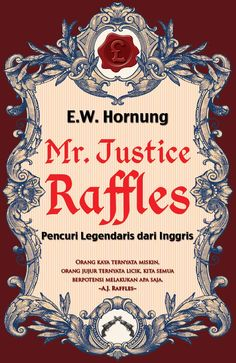Mr. Justice Raffles, legendary thief from Great Britain. Indonesian edition