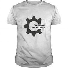 Make this awesome proud Engineer: World of Engineering as a great gift Shirts T-Shirts for Engineeres