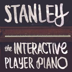 An interactive player piano.