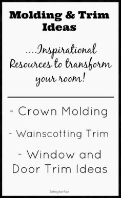 Molding and Trim Ideas - crown molding, wainscotting, door trim ideas and more!