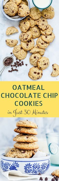 Oatmeal Chocolate Chip Cookies in just 30 Minutes.