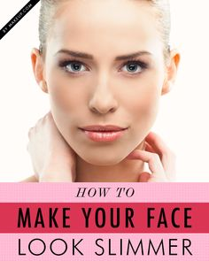 5 Tricks to Make Your Face Look Slimmer // yes, love these tricks!!