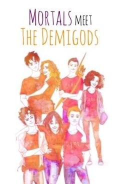 Mortals Meet the Demigods #wattpad #fanfiction