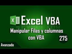 Manipular filas y columnas en Excel con VBA - Capitulo 275 - YouTube