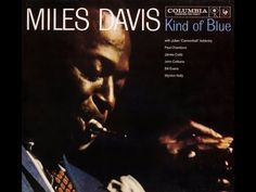 zivas, gualty: Miles Davis - Kind of Blue - 1959...