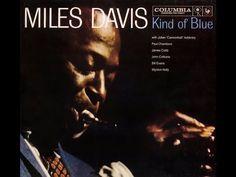 Miles Davis - Kind of Blue - 1959 (Complete Album) - YouTube