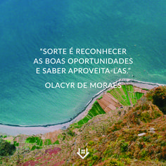 """""""Sorte é reconhecer as boas oportunidades e saber aproveitá-las."""" Carpe Diem, Water, Outdoor, Thought Of The Day, Boas, Thoughts, Gripe Water, Outdoors, Outdoor Living"""