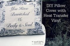 You have bewitched me body & soul / Silhouette heat transfer vinyl #silhouette #HTV #pillow #janeausten #DIY
